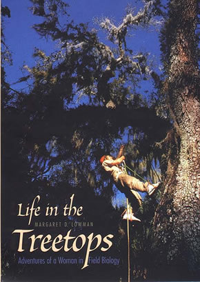 Life in the Treetops - Adventures of a Woman in Field Biology